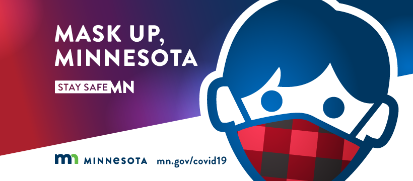 Mask up, Minnesota Stay Safe MN with cartoon person wearing plaid mask from State of MN mn.gov/covid19